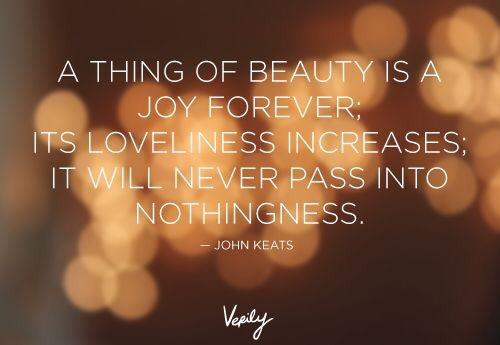 A Thing Of Beauty Is Joy Forever John Keats Thisisyourart
